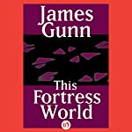 This Fortress World | James E. Gunn