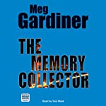 The Memory Collector (       UNABRIDGED) by Meg Gardiner Narrated by Tara Ward