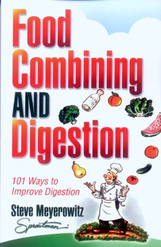 Food Combining & Digestion: 101 Ways to Improve Digestion (Food Combining Chart compare prices)