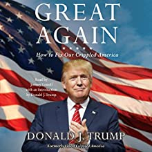 Great Again: How to Fix Our Crippled America Audiobook by Donald J. Trump Narrated by Jeremy Lowell, Donald J. Trump - introduction
