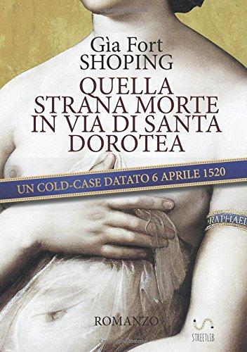 Quella strana morte in via di Santa Dorotea (Italian Edition)