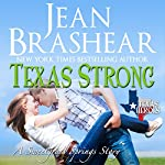 Texas Strong: Sweetgrass Springs Stories: Texas Heroes, Book 17   Jean Brashear
