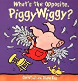 What's the Opposite, PiggyWiggy? (1929766432) by Fox, Diane