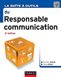 La Bo�te � outils du Responsable Communication - 2e �d. (B�O La Bo�te � Outils)