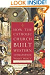 How the Catholic Church Built Western...