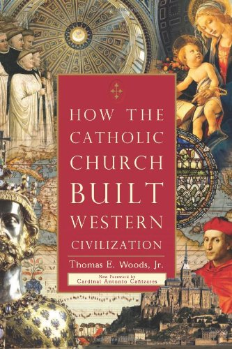 How the Catholic Church Built Western Civilization: Thomas E. Woods, Antonio Canizares: 9781596983281: Amazon.com: Books