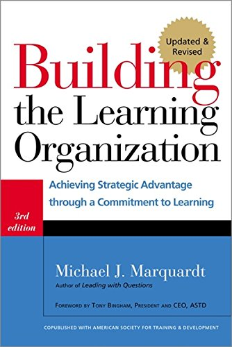 Building the Learning Organization: Achieving Strategic Advantage through a Commitment to Learning (Learning Organization compare prices)