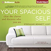 Your Spacious Self: Clear the Clutter and Discover Who You Are | [Stephanie Bennett Vogt]