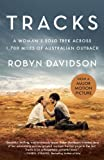 Image of By Robyn Davidson - Tracks (Movie Tie-in Edition): A Woman's Solo Trek Across 1700 Mi (Mti Rep) (2014-09-10) [Paperback]
