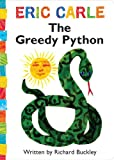 img - for The Greedy Python (The World of Eric Carle) book / textbook / text book