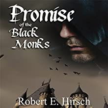 Promise of the Black Monks Audiobook by Robert E Hirsch Narrated by Joshua Young