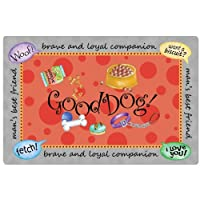 Good Dog Placemat - Put under the pet's dish!