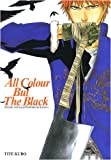 echange, troc Tite Kubo - All colour but the black : Recueil des illustrations de Bleach