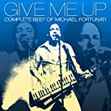 GIVE ME UP-COMPLETE BEST OF MICHAEL FORTUNATI-