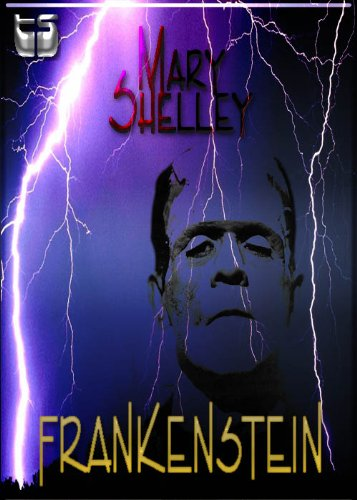 Mary Shelley - Frankeinstein (El moderno Prometeo) (Spanish Edition)