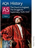AQA History AS Unit 2 The Church in England: The Struggle for Supremacy 1529-1547: Student's Book