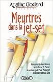 echange, troc Agathe Godard - Meurtres dans la jet-set : Gucci - Versae - Safra - Su-Zie Mostberger - Francesca Agusta et les autres
