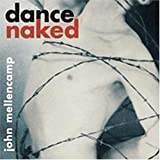 Dance Naked - Mellencamp, john