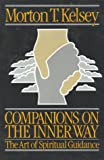 Companions On The Inner Way: The Art of Spiritual Guidance (Companions Inner Way Ppr)