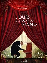 L\'ours qui jouait du piano par David Litchfield