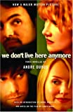 We Don't Live Here Anymore: Three Novellas (1400079268) by Dubus, Andre