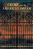 Crime and the American Dream (The Wadsworth Series in Criminological Theory) (0534562779) by Steven F. Messner