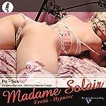 Po-Sex: Eine Erotik-Hypnose |  Madame Solair