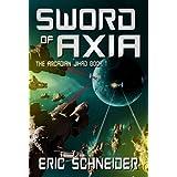 Sword of Axia (The Arcadian Jihad Book 1) ~ Eric Schneider