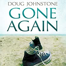 Gone Again (       UNABRIDGED) by Doug Johnstone Narrated by Angus King