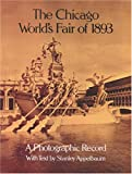 The Chicago World&#39;s Fair of 1893: A Photographic Record (Dover Architectural Series)