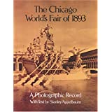 The Chicago World's Fair of 1893: A Photographic Record (Dover Architectural)by Stanley Appelbaum