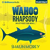 Wahoo Rhapsody: An Atticus Fish Novel | [Shaun Morey]