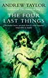 The Four Last Things: Roth Trilogy Bk. 1 (The Roth Trilogy) (0007105118) by Taylor, Andrew