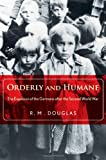 "R. M. Douglas, ""Orderly and Humane: The Expulsion of the Germans after the Second World War"" (Yale UP, 2012)"