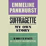 Suffragette: My Own Story | Emmeline Pankhurst