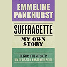 Suffragette: My Own Story Audiobook by Emmeline Pankhurst Narrated by Susan Duerden