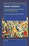 img - for Green Frontiers: Environmental Educators Dancing Away from Mechanism book / textbook / text book