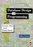 Database Design and Programming with Access, SQL and Visual Basic (0077095855) by Carter, John