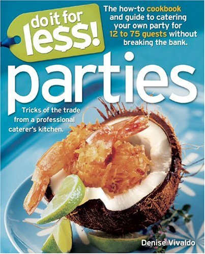 Do It for Less! Parties: Tricks of the Trade from Professional Caterers' Kitchens