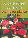 echange, troc Valérie Garnaud d'Ersu - Le Calendrier du jardin, plante par plante