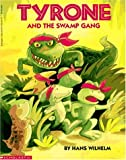 Tyrone and the Swamp Gang (059025474X) by Wilhelm, Hans