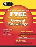 FTCE General Knowledge Test (REA) - The Best Teachers' Test Preparation (FTCE Teacher Certification Test Prep)