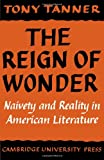 The Reign of Wonder: Naivety and Reality in American Literature (0521291984) by Tanner, Tony