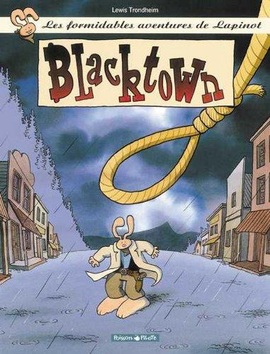 Les Formidables Aventures de Lapinot, tome 1 : Blacktown