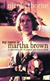 Nicola Thorne My Name is Martha Brown