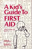 img - for Kid's Guide to First Aid: What Would You Do If.... book / textbook / text book