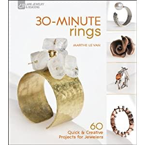 30-Minute Rings: 60 Quick & Creative Projects for Jewelers (30-Minute Series)