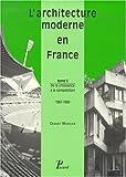 echange, troc Gérard Monnier - L'architecture moderne en France, tome 3 : de la croissance à la compétition