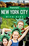 Frommer's New York City with Kids (Frommer's With Kids)