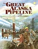 The Great Alaska Pipeline (0933126719) by Stan Cohen